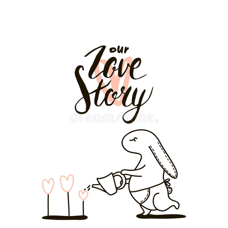 Our Love story quote. Cute hand drawn Rabbit keeps watering can. Minimalistic Background for wedding, save the date, Valentine`s D vector illustration