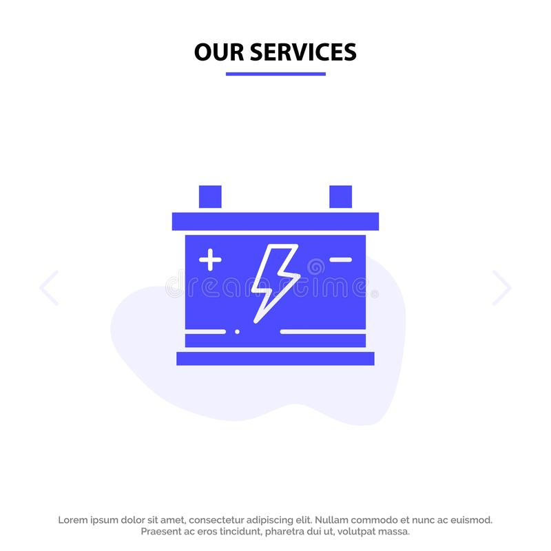 Our Services Accumulator, Battery, Power, Car Solid Glyph Icon Web card Template royalty free illustration