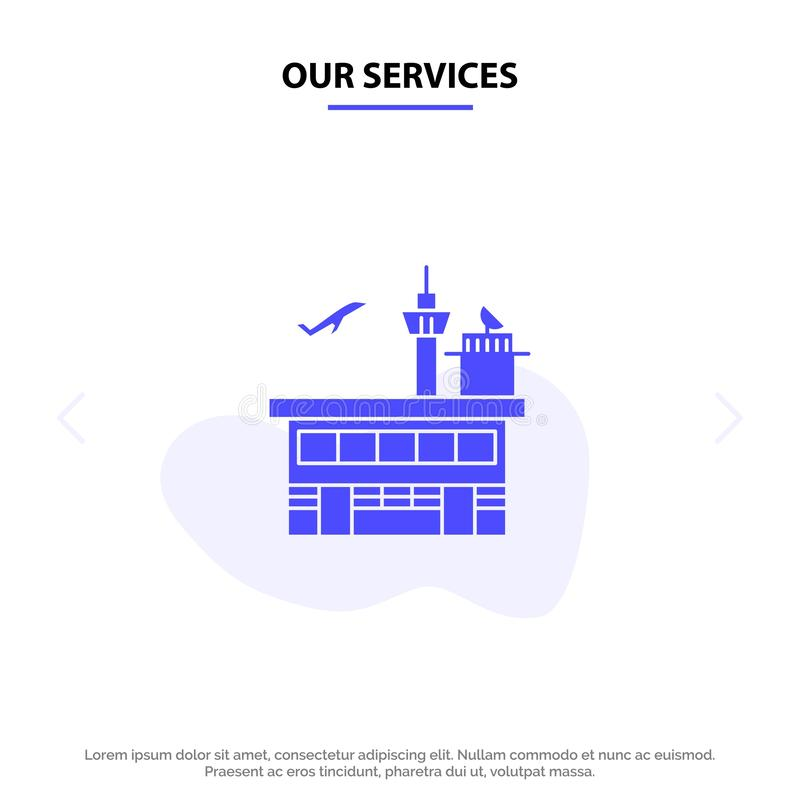 Our Services Airport, Conveyance, Shipping, Transit, Transport, Transportation Solid Glyph Icon Web card Template stock illustration