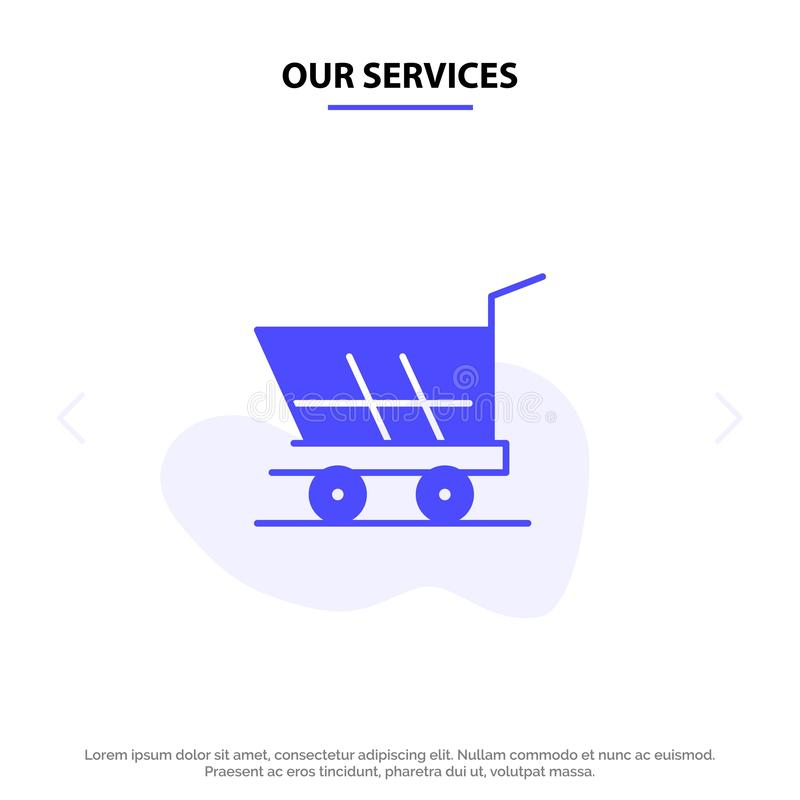 Our Services Cart, Trolley, Shopping, Buy Solid Glyph Icon Web card Template royalty free illustration