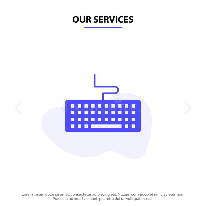 Our Services Key, Keyboard, Hardware, Education Solid Glyph Icon Web card Template vector illustration