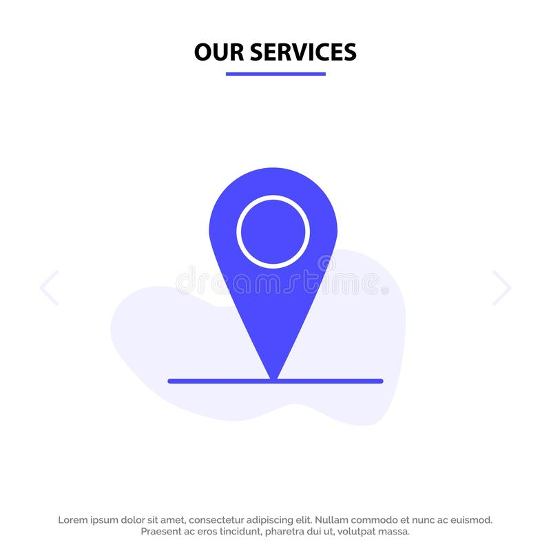Our Services Location, Map, Interface Solid Glyph Icon Web card Template royalty free illustration