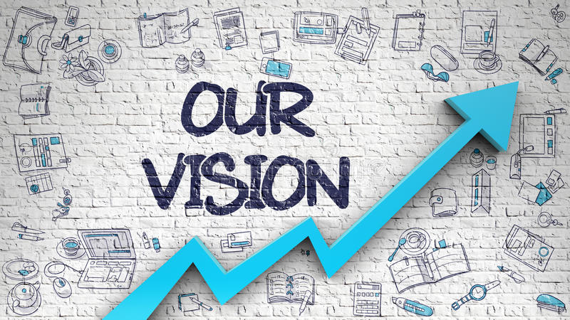 Our Vision Drawn on White Brick Wall. 3d. stock illustration