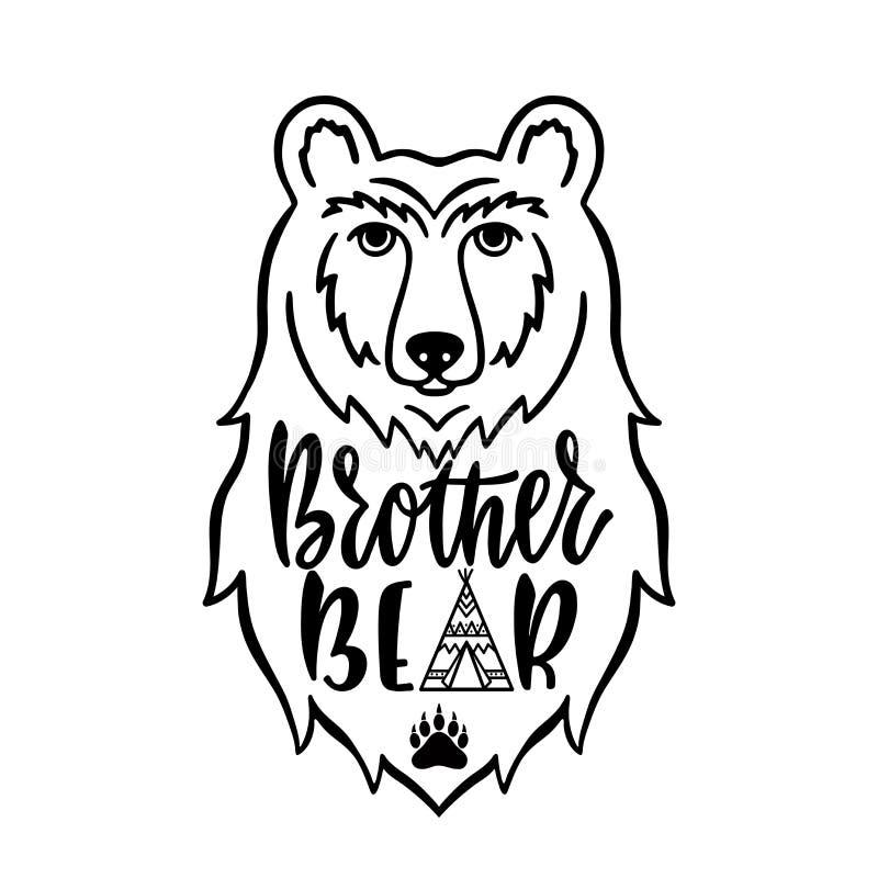 Ours de frère Expression tirée par la main de typographie avec la tête d'ours, tipi, patte Illustration de vecteur illustration stock
