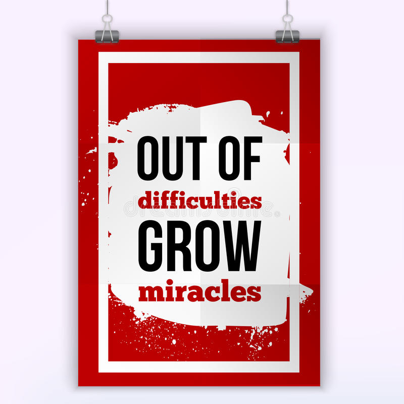 Out of difficulties grow miracles. Vector simple design. Motivating, positive quotation. Poster for wall. A4 size easy stock illustration