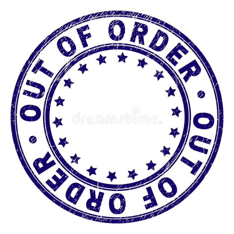 Grunge Textured OUT OF ORDER Round Stamp Seal vector illustration