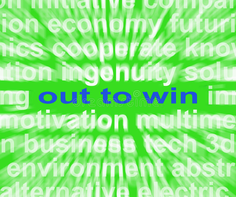 Out To Win Words Mean Positive Motivated And Proactive royalty free illustration