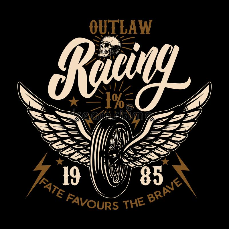 Outlaw racing. Racer winged wheel. Design element for poster, emblem, t shirt royalty free illustration