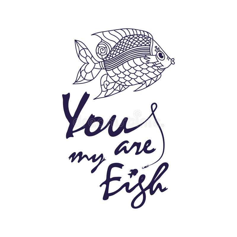 Ove quote - You are my fish. Cute hand drawn lettering with a fish. Love quote - You are my fish vector illustration
