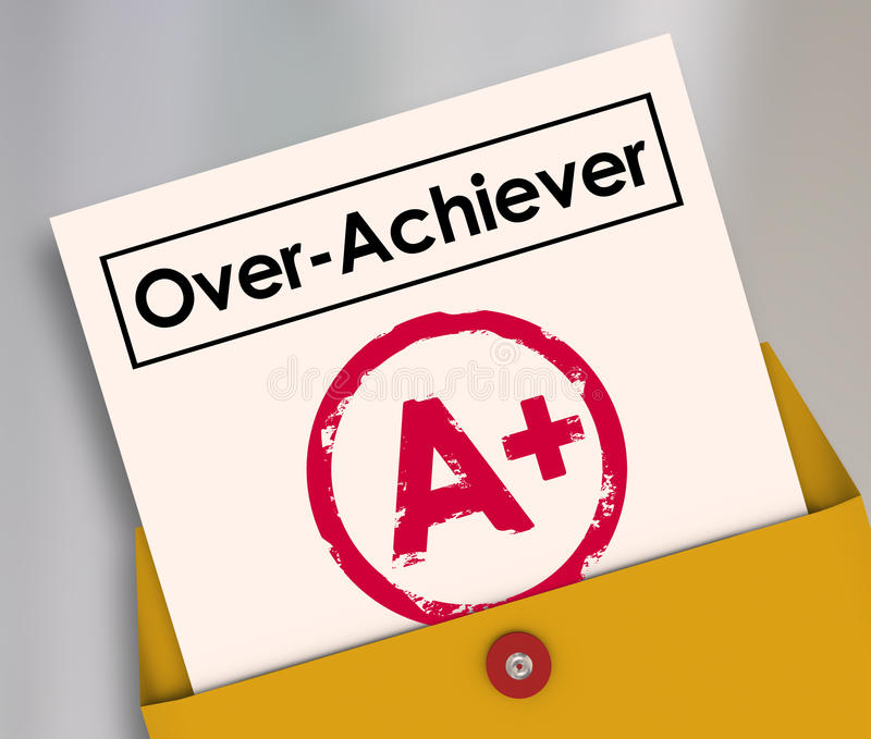 Over-Achiever Report Card A+ Plus Top Grade Overachiever Evaluat. Overachiever word on a report card and A Plus grade to illustrate a student, worker, performer stock illustration