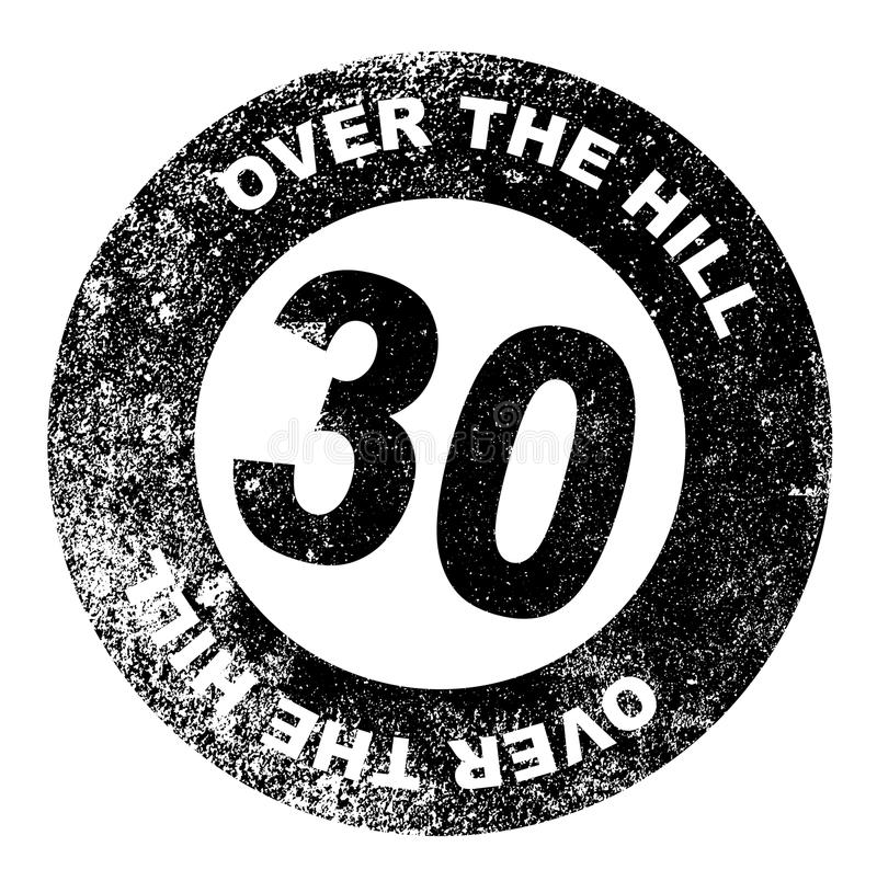 Over the Hill 30 Stamp. A over the hill at 30 rubber stamp over a white background stock illustration