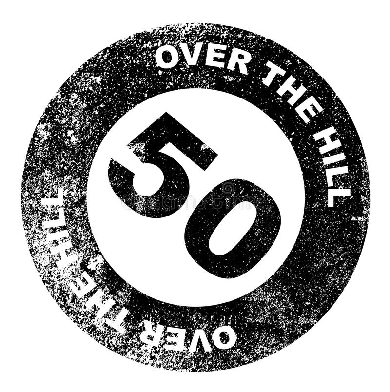 Over the Hill 50 Stamp. A over the hill at 50 rubber stamp over a white background stock illustration