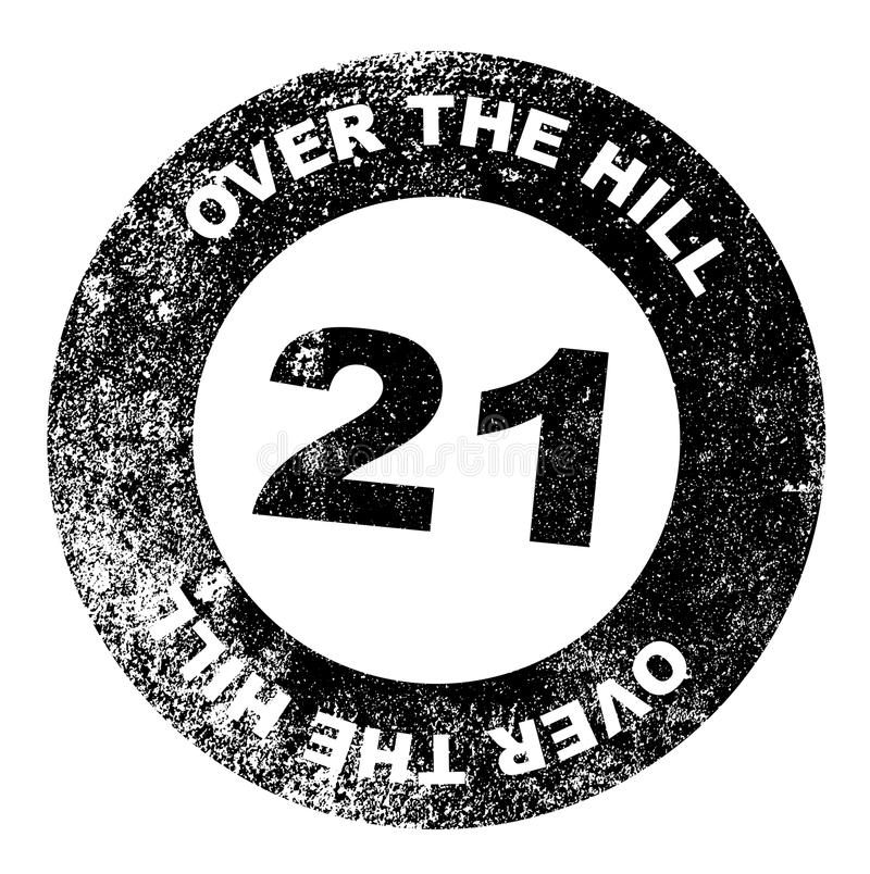Over the Hill 21 Stamp. A over the hill at 21 rubber stamp over a white background vector illustration