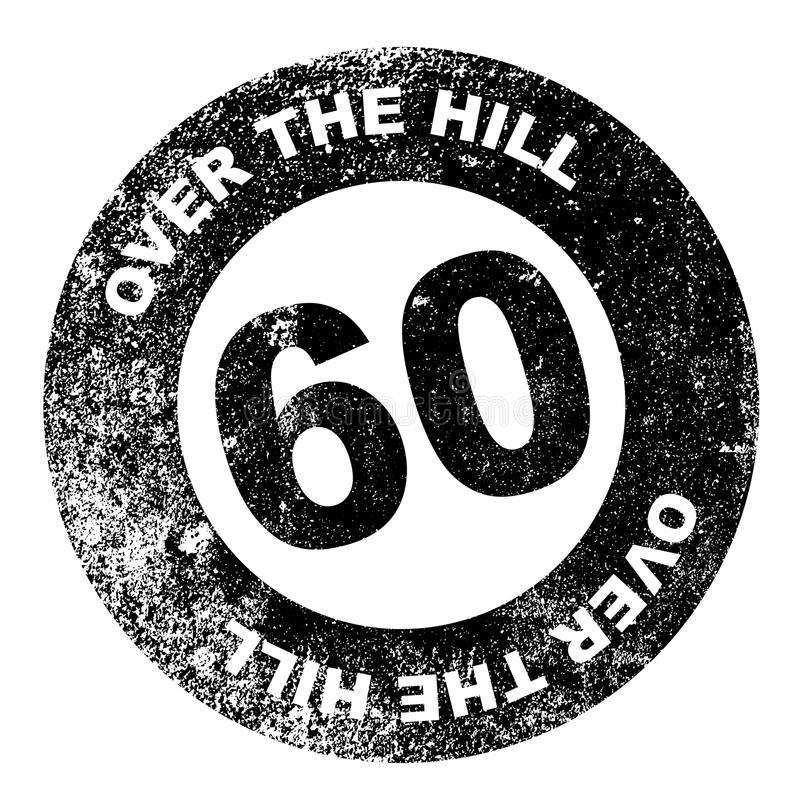 Over the Hill 60 Stamp. A over the hill at 60 rubber stamp over a white background royalty free illustration