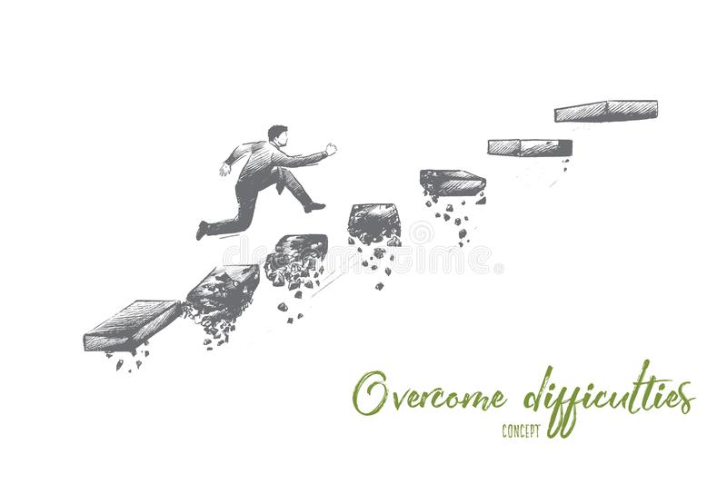 Overcome difficulties concept. Hand drawn isolated vector. Overcome difficulties concept. Hand drawn man climbs steps of collapsing ladder. Overcoming obstacles vector illustration