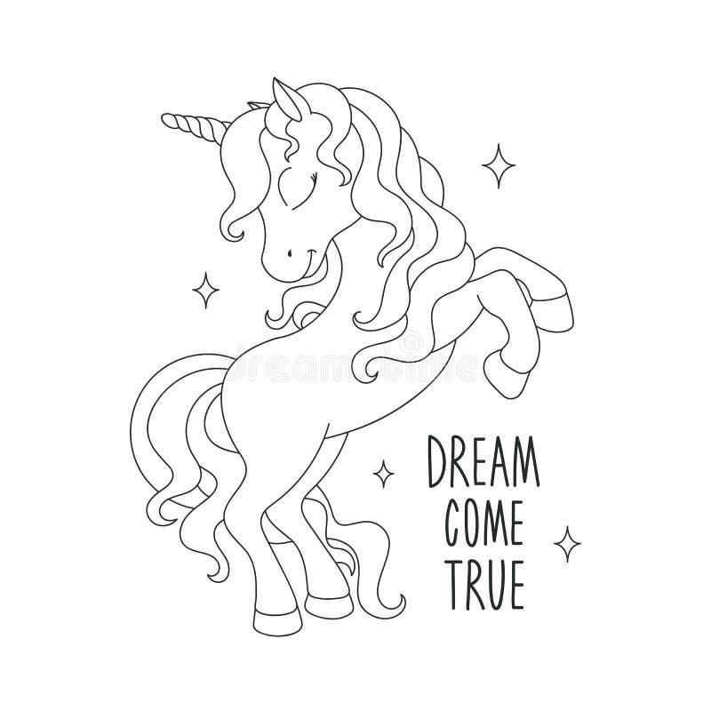 Páginas del colorante del unicornio El sue?o viene texto verdadero El ejemplo para las camisetas y las telas o los ni?os forma la ilustración del vector