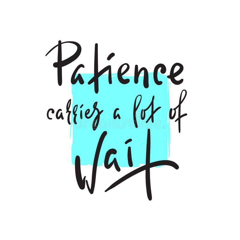 A paciência leva muita espera - inspire citações inspiradores Rotulação bonita tirada mão ilustração royalty free