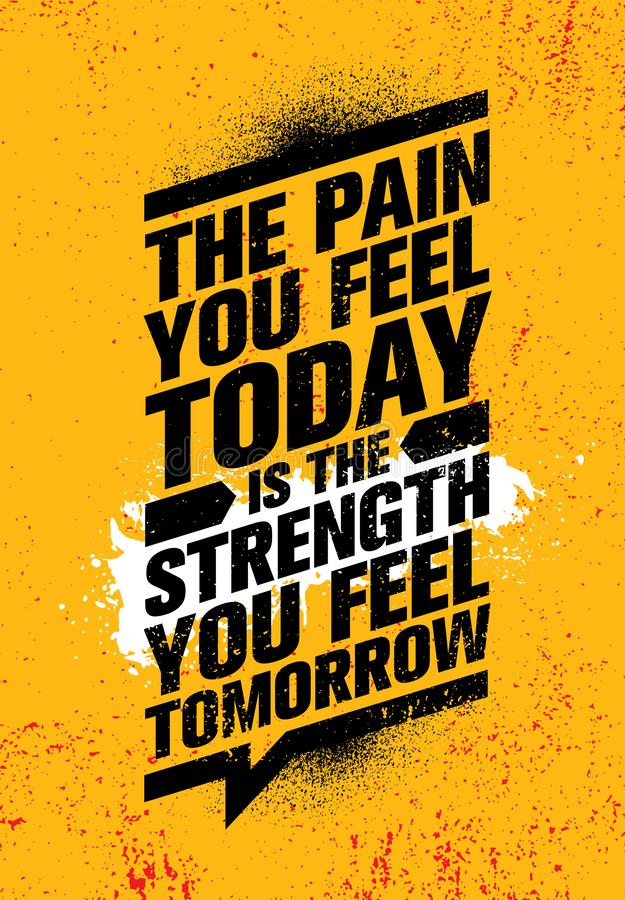 The Pain You Feel Today It The Strength You Feel Tomorrow. Inspiring Workout and Fitness Gym Motivation Quote royalty free stock image