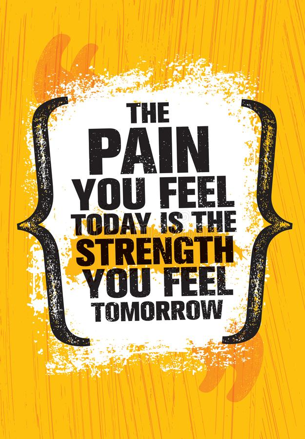 The Pain You Feel Today It The Strength You Feel Tomorrow. Inspiring Workout and Fitness Gym Motivation Quote royalty free stock photography