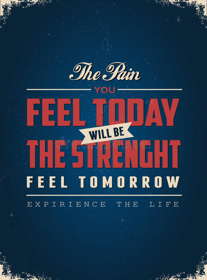 The Pain You Feel Today Will Be the Strength Feel Tomorrow vector illustration