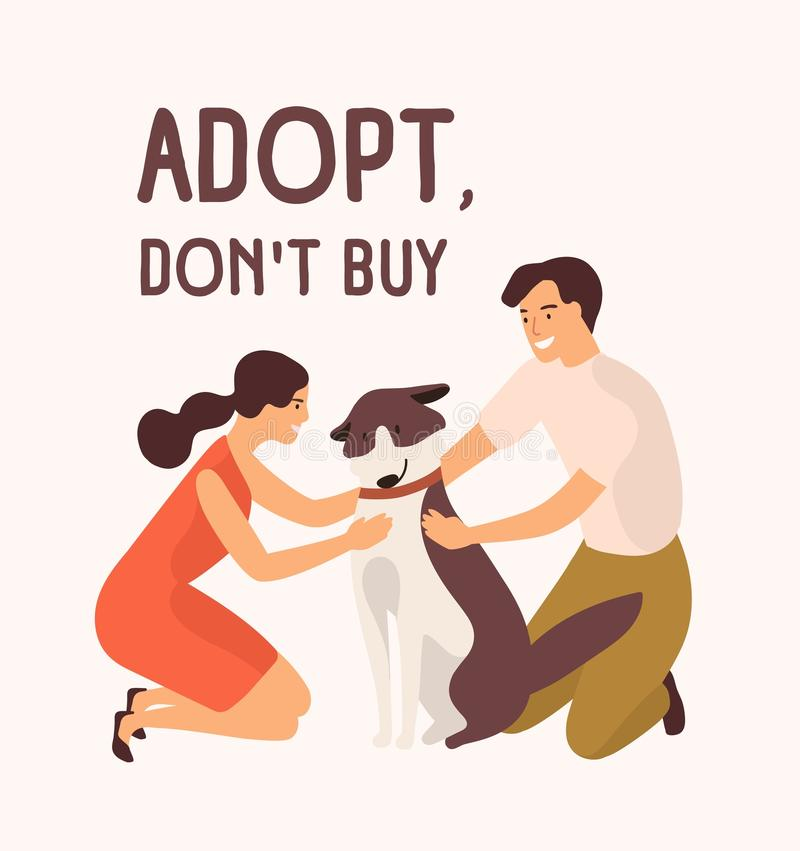Pair of happy man and woman embracing cute dog and Adopt Don`t Buy message. Adoption of stray and homeless animals from royalty free illustration