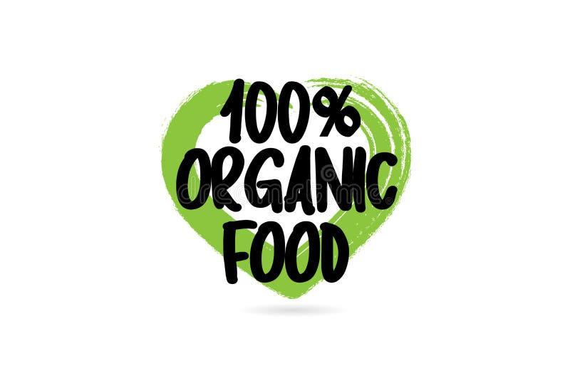 palabra 100% del texto del alimento biol?gico con el icono verde de la forma del coraz?n del amor libre illustration