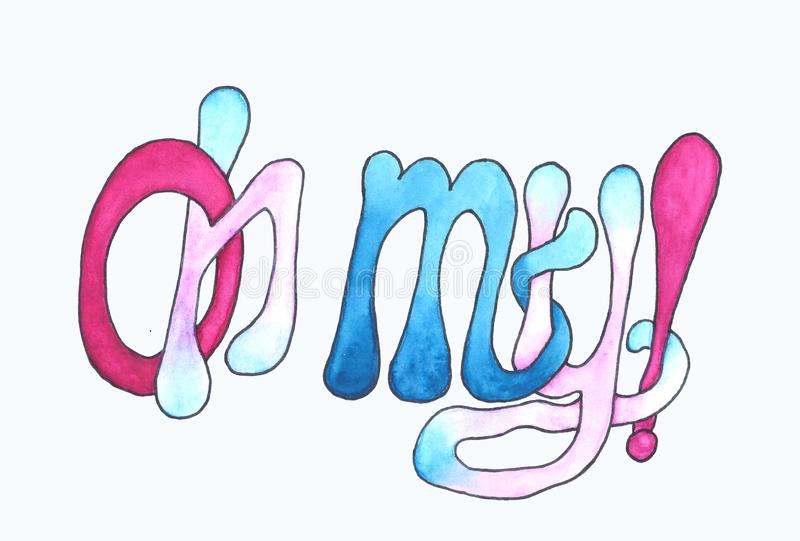 Palabras coloridas brillantes de la acuarela exhausta de la mano oh mis ilustración del vector