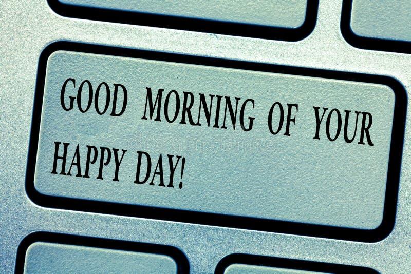 Palavra que escreve o bom dia do texto de seu dia feliz Conceito do negócio para cumprimentar cumprimentos a felicidade no teclad imagem de stock