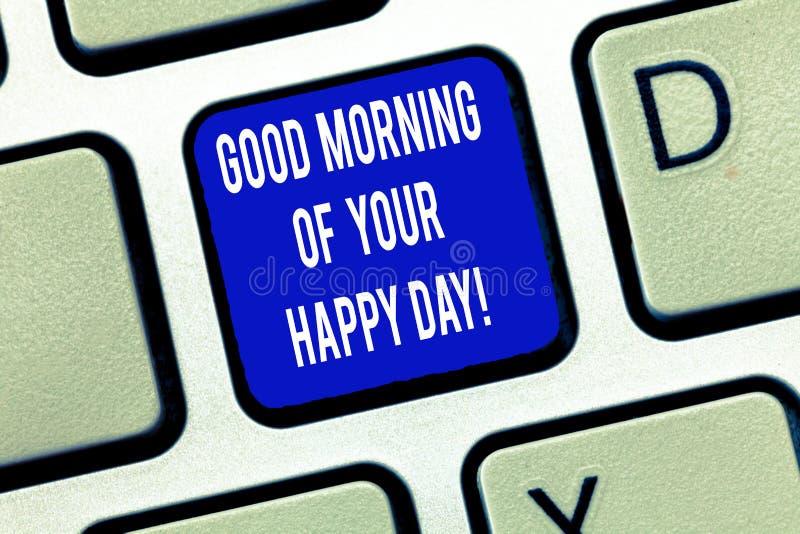 Palavra que escreve o bom dia do texto de seu dia feliz Conceito do negócio para cumprimentar cumprimentos a felicidade no teclad fotografia de stock