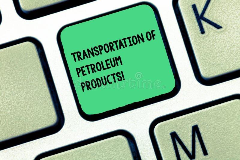 Palavra que escreve o transporte do texto de produtos petrolíferos Conceito do negócio para a chave de teclado das expedições da  fotos de stock