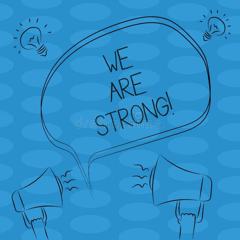 Palavra que escreve a texto nós somos fortes O conceito do negócio para tem poderoso saudável da grande força conseguindo tudo es ilustração stock