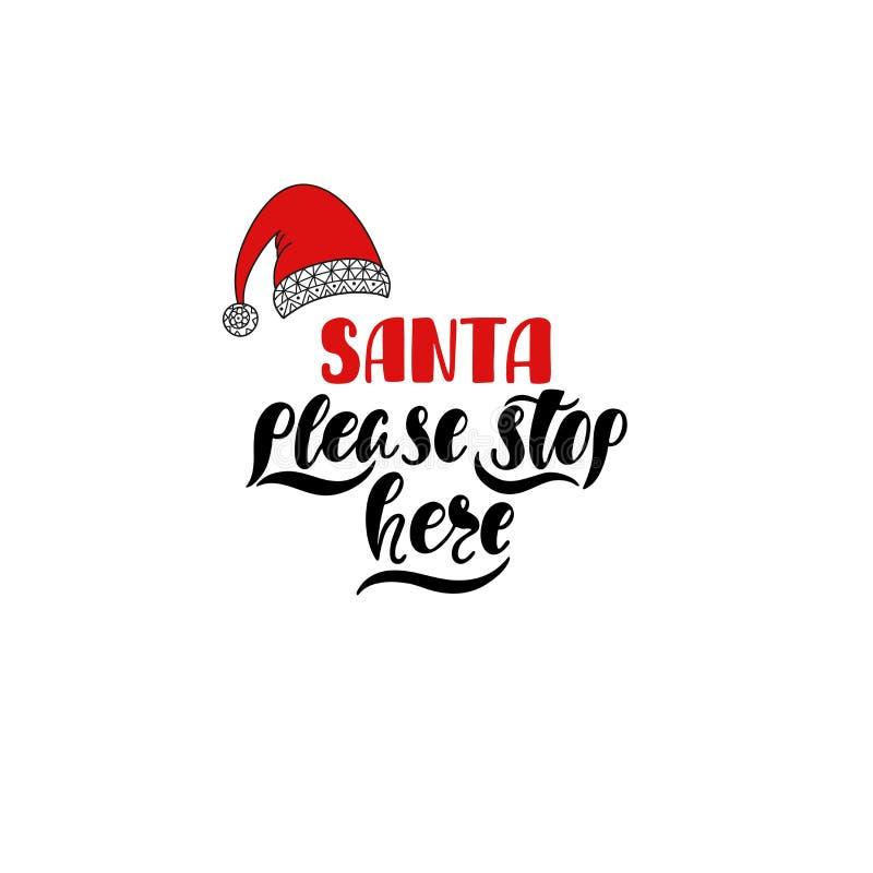 Papá Noel para por favor aquí Texto dibujado mano de la caligrafía Diseño de la tipografía del día de fiesta con Papá Noel Tarjet ilustración del vector