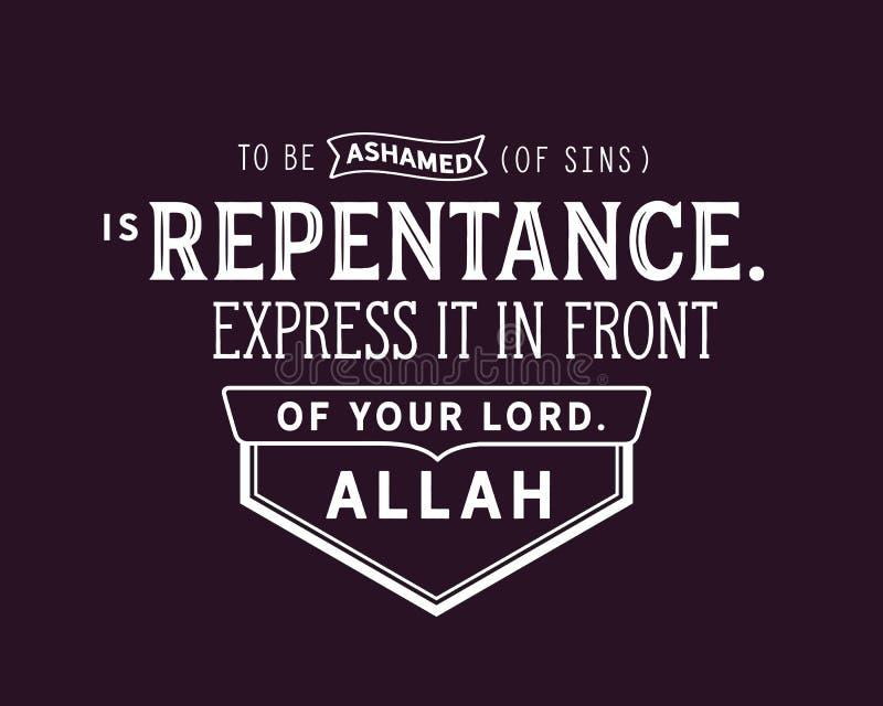 Para estar avergonzado de pecados es arrepentimiento Expréselo delante de su señor allah stock de ilustración