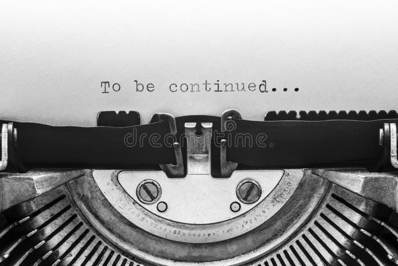 Para ser continuado mecanografió en una máquina de escribir del vintage fotografía de archivo
