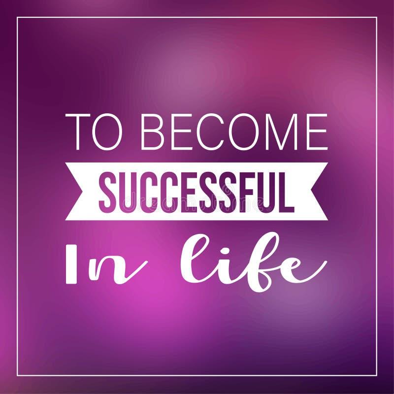 Para tornar-se bem sucedido na vida Citações inspiradas e motivação ilustração do vetor
