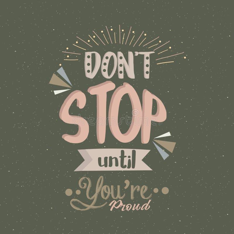 Parada de Don t até que você estiver conceito orgulhoso do texto da motivação do cartaz das citações ilustração royalty free