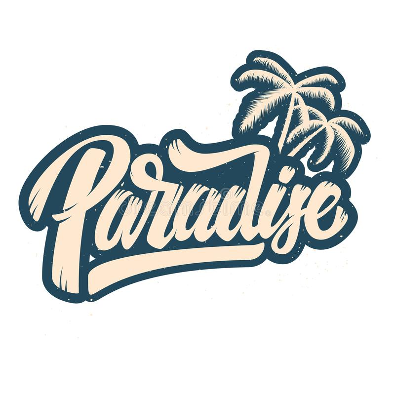 Paradise. Lettering phrase with palm illustration. Design element for poster, card, t shirt. royalty free illustration
