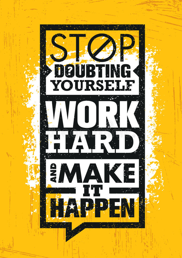 Pare de duvidar-se, trabalhe duramente e faça-o acontecer Molde criativo inspirador das citações da motivação ilustração stock