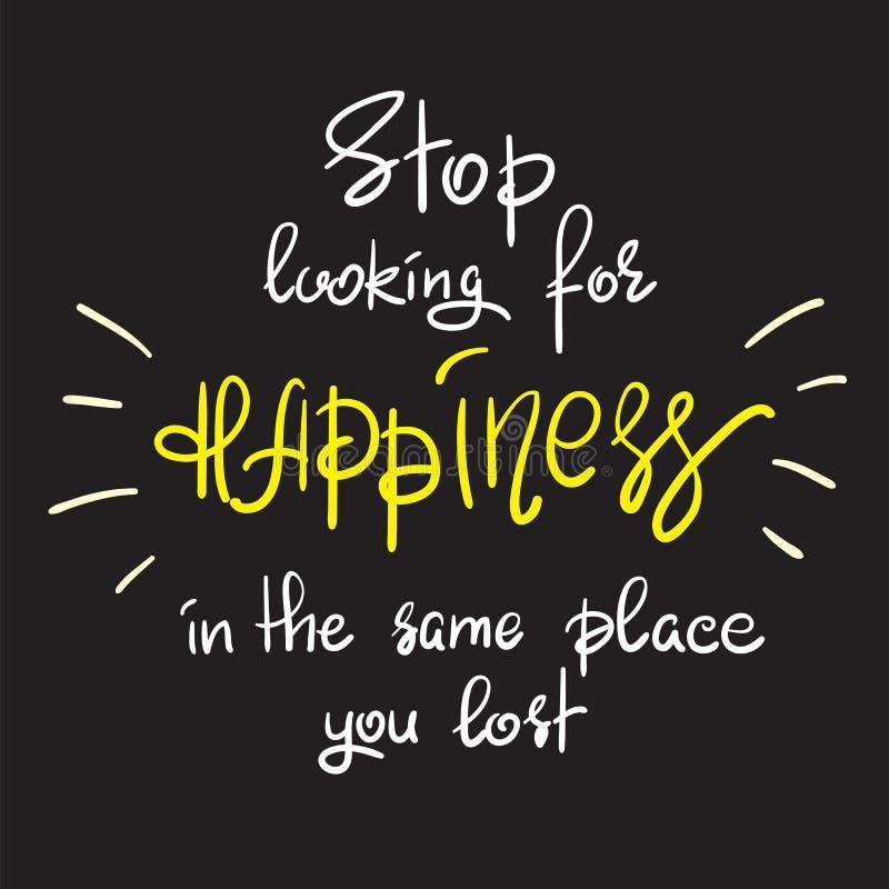 Pare de procurar a felicidade no mesmo lugar que você perdeu ilustração do vetor