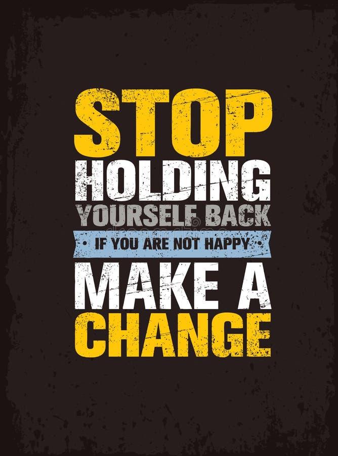 Pare de reter-se Se você não está feliz, faça uma mudança Conceito do vetor das citações da motivação ilustração stock