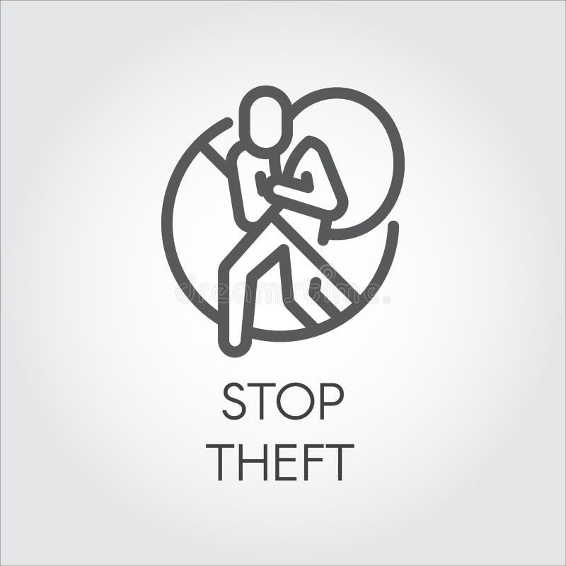 Pare a linha ícone do roubo Etiqueta gráfica contra o roubo das coisas, da pirataria, do corte, da informação e dos bens pessoais ilustração royalty free