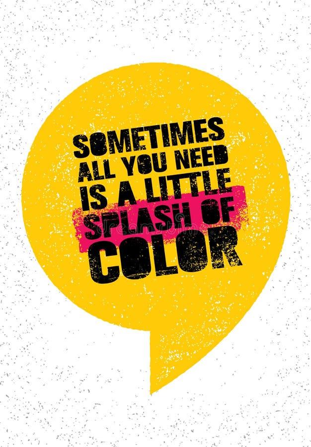 Parfois tout que vous avez besoin est une peu d'éclaboussure de couleur Citation créative de inspiration de motivation Bannière d illustration de vecteur