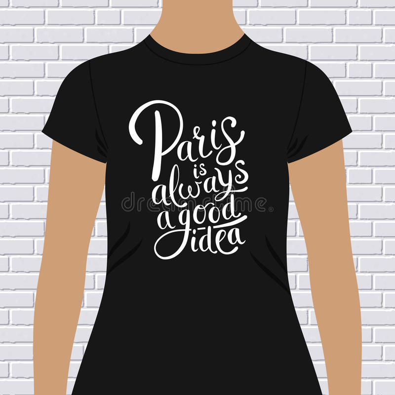 Download Paris Is Always A Good Idea T Shirt Design Stock Vector    Illustration Of