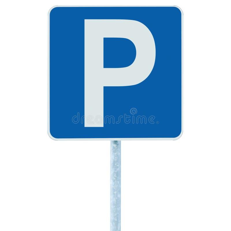 Parkplatzzeichen auf Beitragspfosten, Verkehrsstraße roadsign, blaue ISO stockfoto