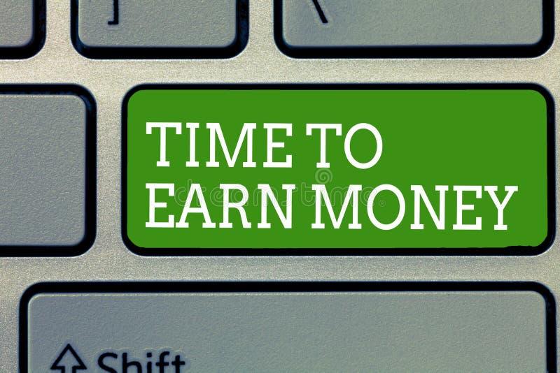 Parola che scrive tempo del testo di guadagnare soldi Il concetto di affari per Get ha pagato lavoro fatto investe sull'affare o  immagini stock