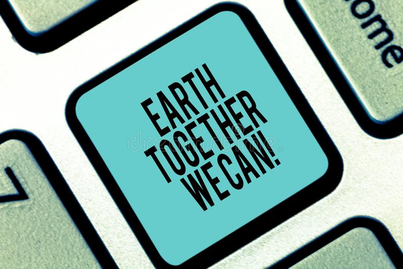 Parola che scrive a terra del testo possiamo insieme Concetto di affari per protezione dell'ambiente che ricicla riutilizzazione  immagine stock