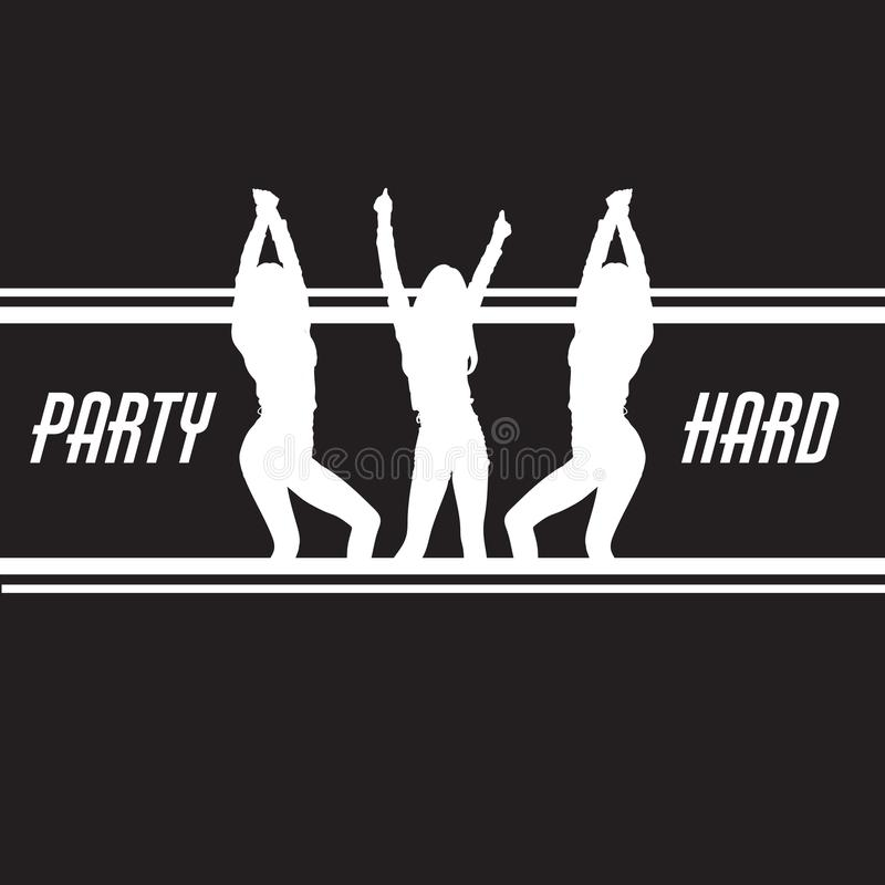 Party hard. Vector poster with silhouettes of dancing girls. vector illustration