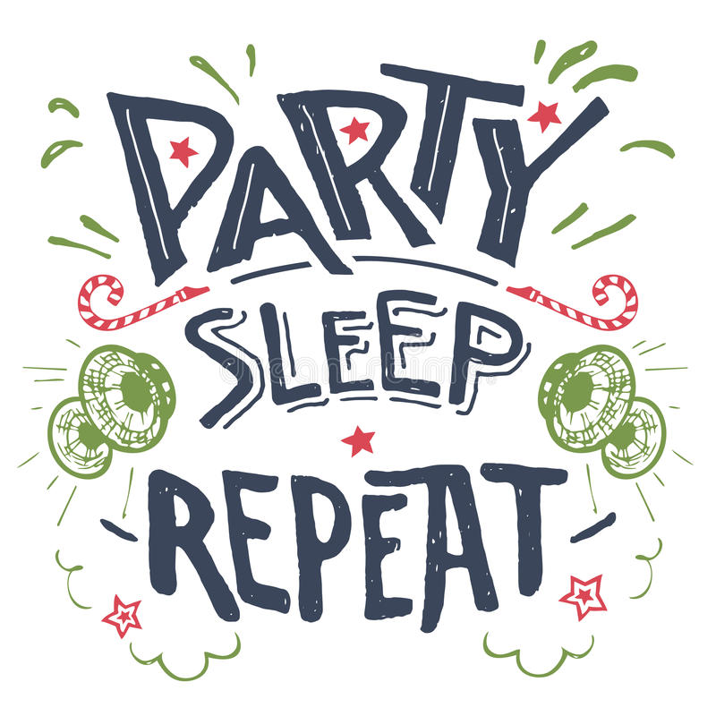 Party sleep repeat hand-drawn typography vector illustration