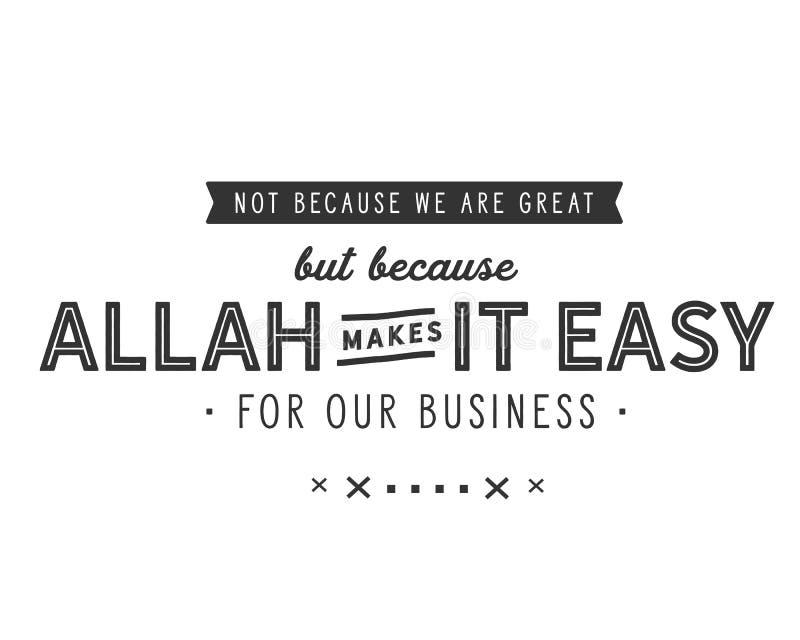 Pas parce que nous sommes grands mais parce qu'Allah le rend facile pour nos affaires illustration stock