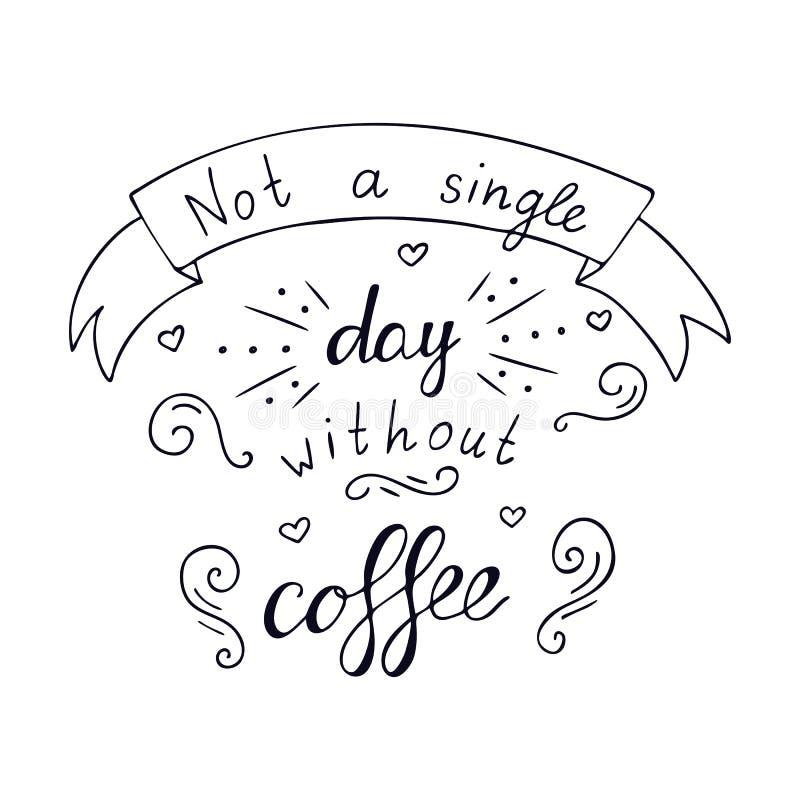 Pas un d'un seul jour sans café créateur illustration de vecteur